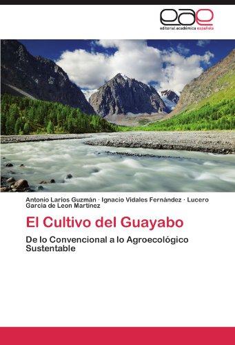 El Cultivo del Guayabo por Larios Guzmán Antonio