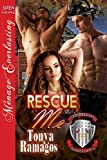 Rescue Me [Uniformed and Sizzling Hot 5] (Siren Publishing Menage Everlasting)