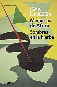 Memorias de África / Sombras en la hierba par Isak Dinesen