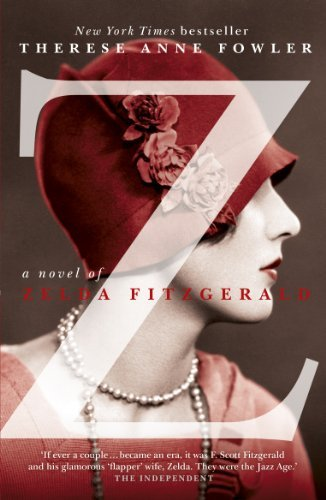 [Z: A Novel of Zelda Fitzgerald] (By: Therese Anne Fowler) [published: December, 2013]