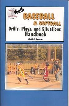 Youth Baseball & Softball Drills, Plays, and Situations Handbook Free Flow Version (Drills and Plays 3) (English Edition) par [Swope, Bob]