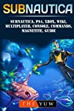 Subnautica, PS4, Xbox, Wiki, Multiplayer, Console, Commands, Magnetite, Guide