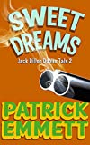 Sweet Dreams (Jack Dillon Dublin Tale Book 2)