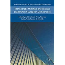 Technocratic Ministers and Political Leadership in European Democracies (Palgrave Studies in Political Leadership)