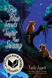 The True Blue Scouts of Sugar Man Swamp by Kathi Appelt (2013-07-23)
