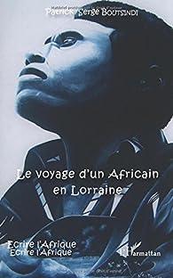 Le voyage d'un Africain en Lorraine par Patrick Serge Boutsindi