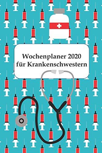 Wochenplaner 2020 für Krankenschwestern: Krankenschwestern Wochen- und Monatskalender und To-Do-Liste, Terminplaner 2020 (Trendiger Akademischer Wochen- und Monatsplaner)