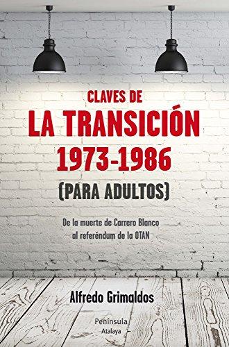 Claves de la transición 1973-1986 (Para adultos) por Alfredo Grimaldós Feitó