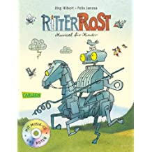 Ritter Rost: Ritter Rost - Musical für Kinder