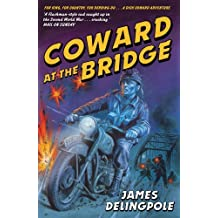 Coward at the Bridge (Dick Coward 2) by James Delingpole (2010-04-01)