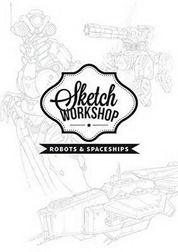 Sketch Workshop: Robots & Spaceships por 3dtotal Publishing