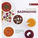 Gazpacho!: Die besten Rezepte für kalte Suppen aus aller Welt (Genuss im Quadrat)
