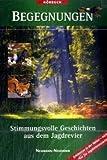 Begegnungen - Stimmungsvolle Geschichten aus dem Jagdrevier