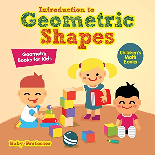 Introduction to Geometric Shapes - Geometry Books for Kids | Children's Math Books