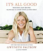 It's All Good - Delicious, Easy Recipes that Will Make You Look Good and Feel Great de Gwyneth Paltrow