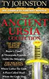 The Ancient Ursia Collection - Six Epic Fantasy Novels (The Sword of Bayne Trilogy, and The Walking Gods Trilogy)