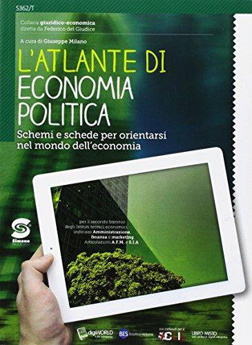 Il nuovo Le basi dell'economia politica. Per le Scuole superiori. Con e-book. Con espansione online. Con Libro: Atlante di economia politica