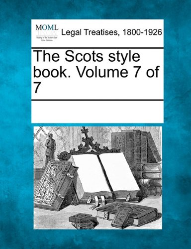 The Scots style book. Volume 7 of 7