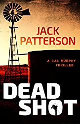 Dead Shot (A Cal Murphy Thriller Book 1) (English Edition)