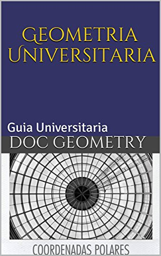 Geometria Universitaria: Guia Universitaria por Doc Geometry