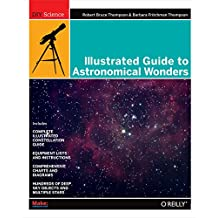 Illustrated Guide to Astronomical Wonders: From Novice to Master Observer (DIY Science)