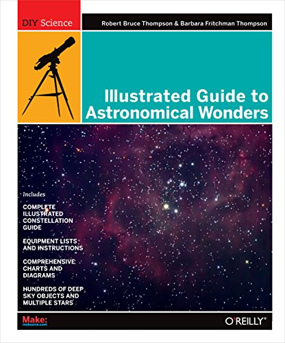 Illustrated Guide to Astronomical Wonders: From Novice to Master Observer (Diy Science) por Robert Bruce Thompson