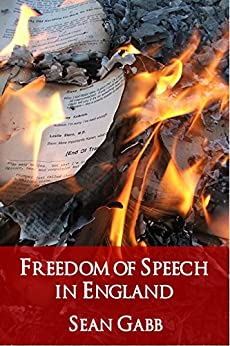 Freedom of Speech in England: Its Present State and Likely Prospects by [Gabb, Sean]