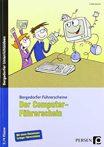 Der Computer-Führerschein: 3. und 4. Klasse (Bergedorfer® Führerscheine)