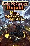 Miles, Mutants & Microbes