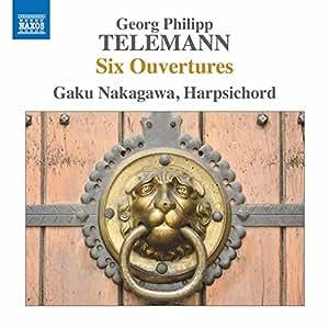 Telemann: Six Ouvertures [Gaku Nakagawa] [Naxos: 8573819]