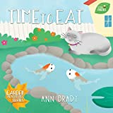 Time To Eat (Little Friends: Garden Adventures Series Book 6)
