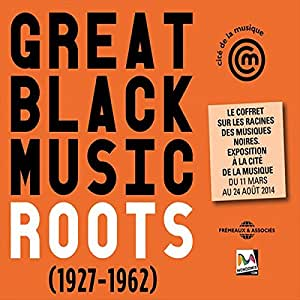 Great Black Music : Roots 1927-1962