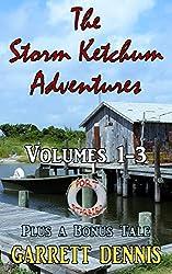 THE STORM KETCHUM ADVENTURES: Volumes 1-3 (English Edition)
