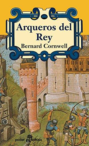 Arqueros del rey por Bernard Cornwell