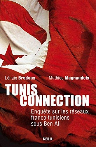 Tunis Connection. Enquête sur les réseaux franco...