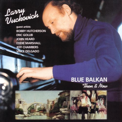 blue-balkan-reissue-larry-vuckovich-original-mixes-balkan-folk-with-african-american-music-that-expr