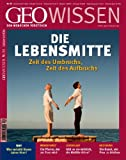 GEO Wissen 50: Die Lebensmitte: Zeit des Umbruchs, Zeit des Aufbruchs