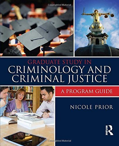 Graduate Study in Criminology and Criminal Justice: A Program Guide by Nicole Prior (2014-08-24)