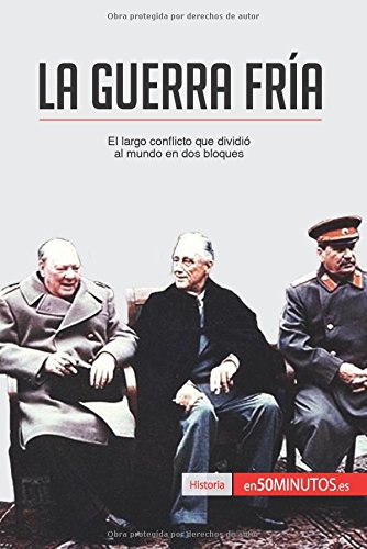 Descargar Libro La Guerra Fría: El largo conflicto que dividió al mundo en dos bloques de 50Minutos.Es