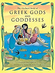 The Orchard Book of Greek Gods and Goddesses by Geraldine Mccaughrean (1997-08-28)