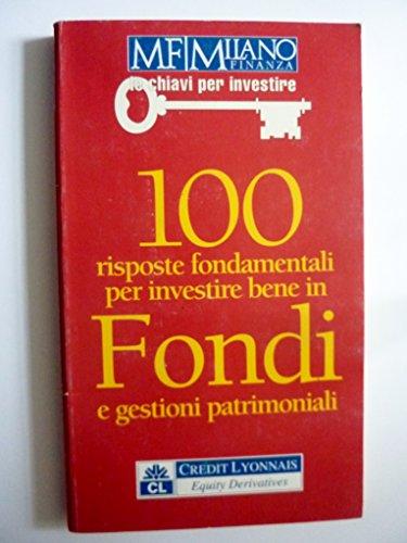 100-risposte-fondamentali-per-investire-bene-in-fondi-e-gestioni-patrimoniali