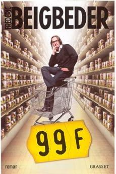 99 Francs Le film (Littérature Française) par [Beigbeder, Frédéric]