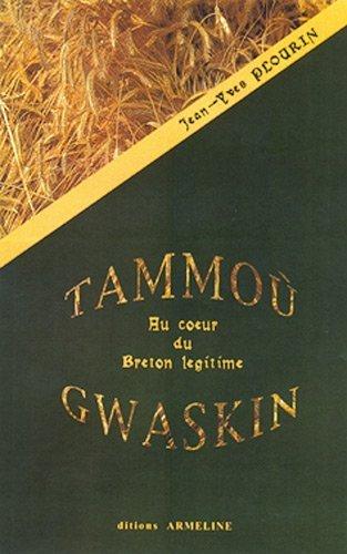 Tammoù Gwaskin : Au coeur du breton légitime de Jean-Yves Plourin (15 octobre 2005) Broché