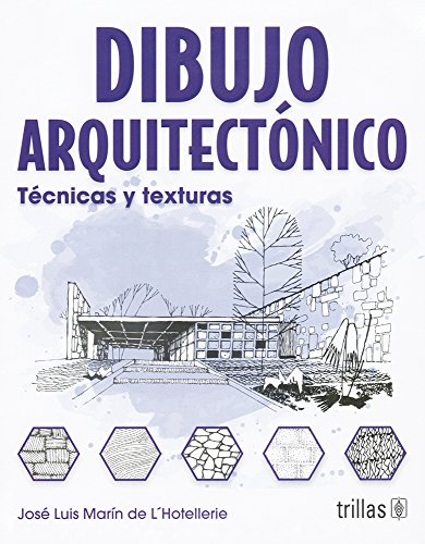 Dibujo Arquitectonico/Architectural Drawing: Tecnicas Y Texturas/Techniques and Textures