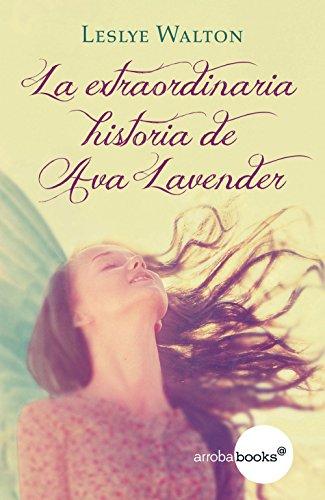 La extraordinaria historia de Ava Lavender por Leslye Walton