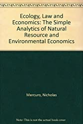 Ecology, Law and Economics: The Simple Analytics of Natural Resource and Environmental Economics