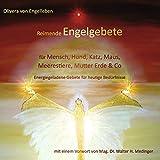 Reimende Engelgebete für Mensch, Hund, Katz, Maus, Meerestiere, Mutter Erde und Co.: Energiegeladene Gebete für heutige Bedürfnisse