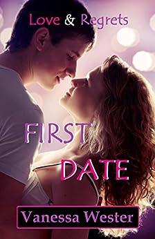 First Date: Love & Regrets (English Edition) von [Wester, Vanessa]