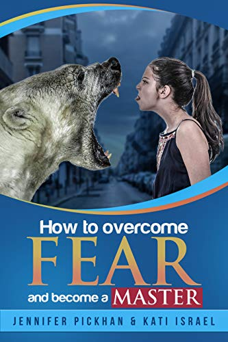 How to overcome FEAR and become a MASTER (English Edition)