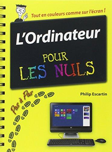 L'ordinateur pas à pas pour les Nuls par Philip Escartin